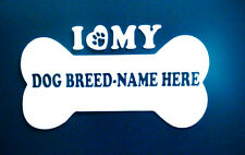 "Personalized ""I Love My"" Dog Breed Name In A Bone, Paw & Heart, Vinyl Decal/ A-D"