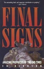 Final Signs : Amazing Prophecies of the End Times by Ed Hindson. VERY Good