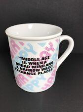 "HAPPY BIRTHDAY MUG 1983 ENESCO ""MIDDLE AGE IS WHEN.."
