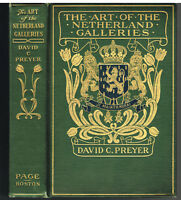 Art Of The Netherland Galleries by David Preyer 1908 1st Ed. Antique Book