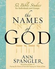 The Names of God : 52 Bible Studies for Individuals and Groups by Ann...