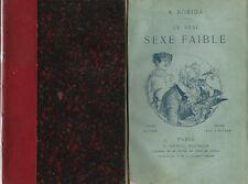 RARE EO RELIURE + ALBERT ROBIDA + ILLUSTRATIONS : LE VRAI SEXE FAIBLE