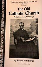 THE OLD CATHOLIC CHURCH: AUTOCEPHALOUS ORTHODOX, WANDERING BISHOPS Pruter SIGNED