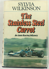 The Stainless Steel Carrot  An Auto Racing Odyssey by Sylvia Wilkinson 1st Ed