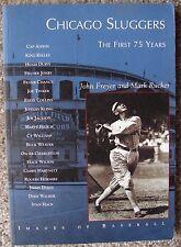 Images of Baseball: Chicago Sluggers First 75 Years John Freyer & Mark Rucker PB