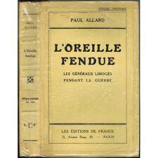 L'OREILLE FENDUE les Généraux limogés pendant la guerre de 14-18 par Paul ALLARD
