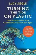 Turning the Tide on Plastic: How Humanity (And You) Can Make Our Globe Clean Aga