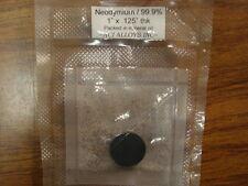 "Neodymium sputtering target (Nd/Trem 99.9%): 1.00"" diameter x 3mm thick, in oil"