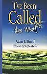 I've Been Called : Now What? by Adam L. Bond (2012, Paperback)