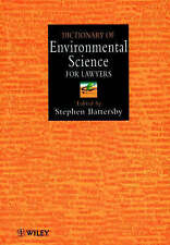 Dictionary of Environmental Science for Lawyers (Environmental Law) by