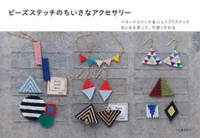 Peyote and Shaped Bead Stitch Small Accessories Japanese Craft Book Japan 2015