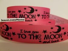 """Grosgrain Ribbon I Love You to the Moon and Back on Pink Moon Stars Faithful 1"""""""