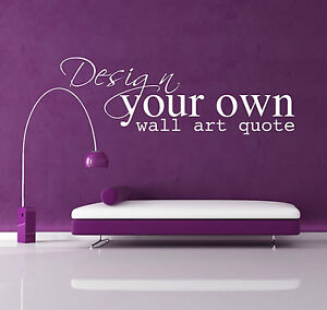 FULLY PERSONALISED Custom Vinyl Wall Art Sticker Decal - Design YOUR OWN quote