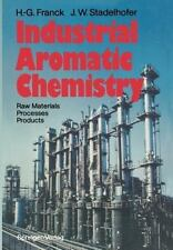 Industrial Aromatic Chemistry : Raw Materials · Processes · Products by...