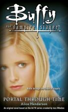 Portal Through Time (Buffy the Vampire Slayer) by Henderson, Alice Paperback The