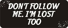 3 - Don't Follow Me. I'm Lost Too R BS123