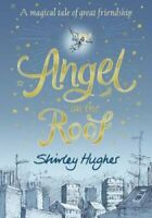 Angel on the Roof by Shirley Hughes 9781406379648 | Brand New | Free UK Shipping