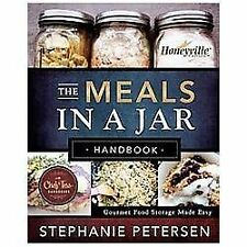 The Meals In A Jar Handbook: Gourmet Food Storage Made Easy: By Stephanie Pet...