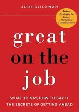 Great on the Job: What to Say, How to Say It. The Secrets of Getting Ahead., Gli