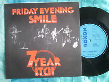 7 Year Itch  Friday Evening Smile Roxon Records ROX 004 UK 7inch Vinyl Single