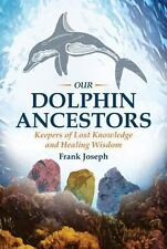 Our Dolphin Ancestors: Keepers of Lost Knowledge and Healing Wisdom, Joseph, Fra