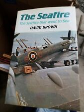 THE SEAFIRE THE SPITFIRE THAT WENT TO SEA NAVAL INSTITUTE PRESS HISTORY BOOK