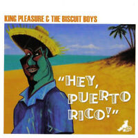King Pleasure And The Biscuit Boys : Hey Puerto Rico! CD (2006) ***NEW***