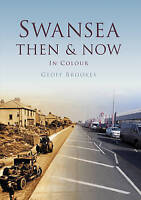 (Very Good)-Swansea Then & Now (Hardcover)-Brookes, Geoff-0752465252