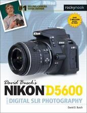 The David Busch Camera Guide Ser.: Nikon D5600 Guide to Digital SLR...