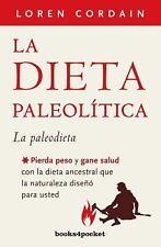 Dieta Paleolitica : PIERDA PESO Y GANE SALUD CON LA DIETA ANCESTRAL QUE LA NA...