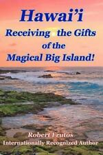 Hawai'i Receiving the Gifts of the Magical Big Island! by Robert Frutos...