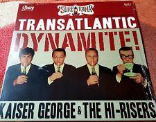 KAISER GEORGE & THE HI-RISERS - TRANSATLANTIC DYNAMITE - BEAT GARAGE SURF LTD LP