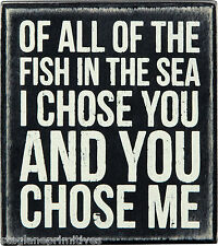"Primitives By Kathy Wooden 4"" x 4"" BOX SIGN ""The Fish In The Sea...I Chose You"""