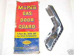 55 Plymouth Belvedere Savoy Plaza Suburban Gas Door Guard NOS 1628507