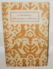 Robert Browning Old Pictures in Florence Original 1923