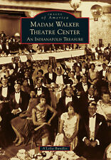Madame Walker Theatre Center: An Indianapolis Treasure [Images of America] [IN]