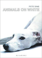 Animals on White (Inglese) - Pete Dine - Libro nuovo in Offerta!