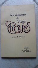 A la découverte du vieux Troyes au début du XX° siècle-Dessins de Paul Weil-1972