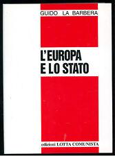 LA BARBERA GUIDO L'EUROPA E LO STATO LOTTA COMUNISTA 2006 POLITICA