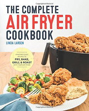 Cookbook The Complete Air Fryer : Fry Dish Easy Recipes Cook Book or Roast Grill
