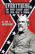 Everything You Were Taught about the Civil War Is Wrong, Ask a Southerner! by...