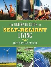 THE ULTIMATE GUIDE TO SELF-RELIANT LIVING - JAY CASSELL (PAPERBACK) NEW