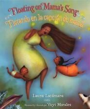 Floating on Mama's Song/Flotando En La Cancion de Mama (Hardback or Cased Book)