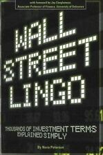 Wall Street Lingo: Thousands of Investment Terms Explained Simply (Paperback or