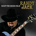 Randy Jack-Keep the Beer Cold CD NEW