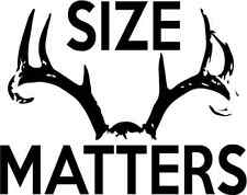 SIZE MATTERS hunter BUCK Funny Decal Sticker Duck Dynasty Wildlife Rack DEER