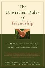 The Unwritten Rules of Friendship : Simple Strategies to Help Your Child Make...
