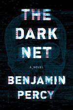 The Dark Net by Benjamin Percy (2017, Hardcover)