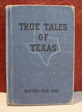 True Tales of Texas by Bertha Mae Cox Vintage Reader 1949 Hardcover Illustrated