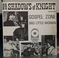Trés Rare SP - The Shadows Of Knight ‎– Gospel Zone / Bad Little Woman ATCO 28